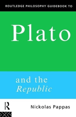 Book Routledge Philosophy Guidebook to Plato and the Republic by Pappas, Nickolas