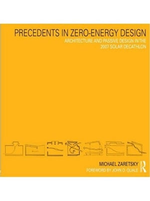 Precedents in Zero-Energy Design Architecture and Passive Design in the 2007 Solar Decathlon