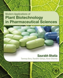 Book Modern Applications of Plant Biotechnology in Pharmaceutical Sciences by Saurabh Bhatia