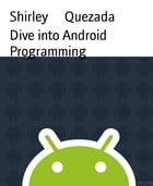 Dive into Android Programming by Shirley Quezada