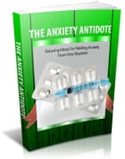 The Anxiety Antidote by Anonymous