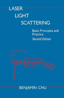 Book Laser Light Scattering: Basic Principles and Practice by Chu, Benjamin