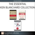 The Essential Ken Blanchard Collection by Ken Blanchard