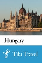 Hungary Travel Guide - Tiki Travel by Tiki Travel