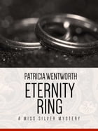 Eternity Ring: A Miss Silver Mystery #14 by Patricia Wentworth