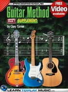 Progressive Guitar Method - Book 1 Supplement: Teach Yourself How to Play Guitar (Free Video Available) by LearnToPlayMusic.com