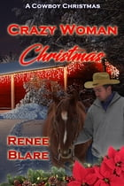 Crazy Woman Christmas by Renee Blare