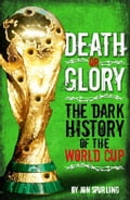 Death or Glory: The Dark History of the World Cup 80b1717d-381f-4af5-a6b1-0710f5938ef3