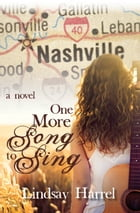 One More Song to Sing by Lindsay Harrel