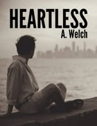 Heartless by A. Welch