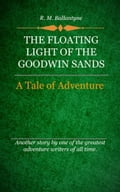 1230000590600 - Ballantyne, R.M.: The Floating Lights of the Goodwin Sands - Livre