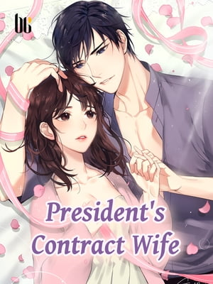 President's Contract Wife: Volume 1 by Yan ZhiKou