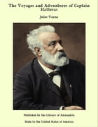The Voyages and Adventures of Captain Hatteras by Jules Verne