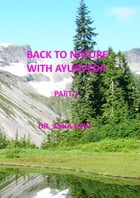 Back to Nature with Ayurveda - part one by Asha Devi