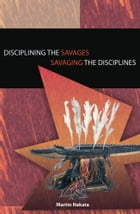 Disciplining the Savages: Savaging the Disciplines