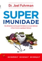 Superimunidade by JOEL FUHRMAN