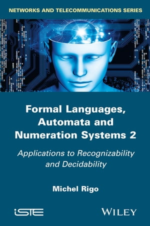 Formal Languages, Automata and Numeration Systems 2: Applications to Recognizability and Decidability