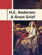 A Great Grief by H.C. Andersen