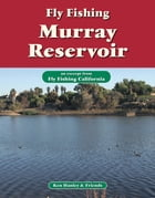 Fly Fishing Murray Reservoir: An excerpt from Fly Fishing California by Ken Hanley