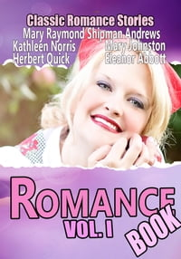 THE ROMANCE BOOK VOL. I: 12 CLASSIC ROMANCE STORIES