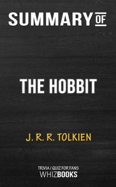 Summary of The Hobbit by J.R.R. Tolkien , Trivia/Quiz for Fans