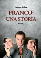 Franco: una storia by Francesco Siciliano