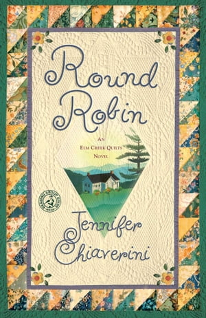 Round Robin An Elm Creek Quilts Book