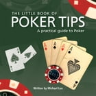 Little Book of Poker Tips by Michael Lee