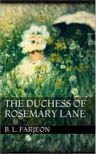 The Duchess of Rosemary Lane by B. L. Farjeon
