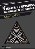 Gestes et opinions du docteur Faustroll by Alfred Jarry