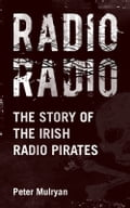 Radio Radio: The Story of the Irish Radio Pirates 2c73b0af-1fc4-4a87-b058-08997bcc5293