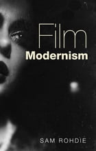 Film modernism by Sam Rohdie