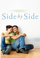 Still Side by Side: A Concise Explanation of Biblical Equality by Janet George
