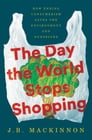 The Day the World Stops Shopping Cover Image