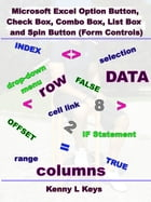 Microsoft Excel Option Button, Check Box, Combo Box, List Box and Spin Button (Form Controls) by Kenny L Keys