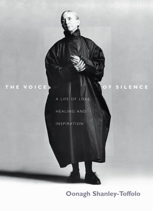 The Voice Of Silence A Life of Love,  Healing and Inspiration