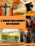 L'émerveillement de Pâques by Freekidstories Publishing
