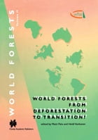 World Forests from Deforestation to Transition? by Matti Palo