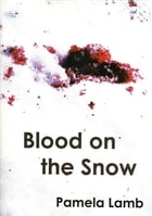Blood on the Snow (A Zoe Carter mystery)