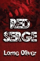 Red Serge by Lorne Oliver