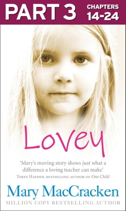 Book Lovey: Part 3 of 3 by Mary MacCracken