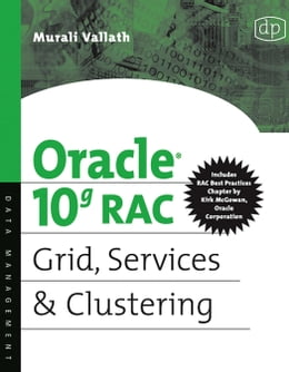 Book Oracle 10g RAC Grid, Services and Clustering by Vallath, Murali
