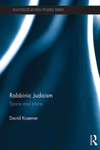 Rabbinic Judaism: Space and Place