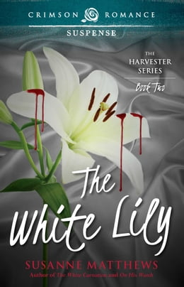 Book The White Lily by Susanne Matthews