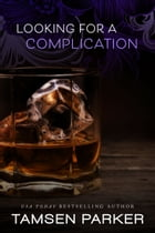 Looking for a Complication by Tamsen Parker