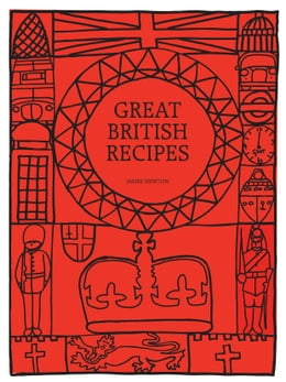 Book British Cookbook: Great British Recipes by James Newton