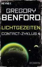 Lichtgezeiten: Contact-Zyklus Band 4 - Roman by Gregory Benford