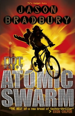 Book Dot Robot: Atomic Swarm: Atomic Swarm by Jason Bradbury