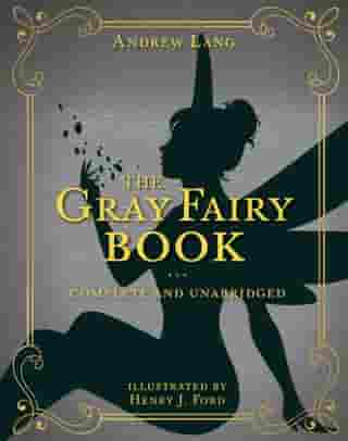 The Gray Fairy Book: Complete and Unabridged