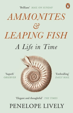 Ammonites and Leaping Fish A Life in Time
